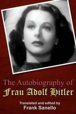 The Autobiography of Frau Adolf Hitler - Frank Sanello