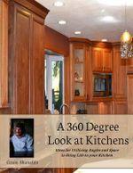 A 360 Degree Look at Kitchens - Grant Shanafelt