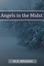 Angels in the Midst - 2010 Edition - M P Braden