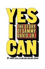 Yes I Can : The Story of Sammy Davis, Jr. - Sammy Davis Jr