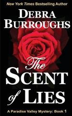 The Scent of Lies : A Paradise Valley Mystery - Debra Burroughs