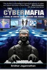 The Cyber Mafia : The Original Edition - Sridhar Jagannathan