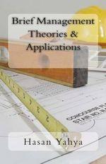 Brief Management Theories & Applications : Mental Voyage Series - 3 - Hasan Yahya Ph Ds