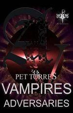 Vampires Adversaries - Pet Torres