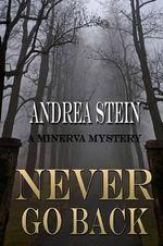 Never Go Back - Andrea Stein