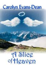 A Slice of Heaven - Carolyn Evans-Dean