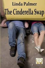 The Cinderella Swap - Linda Palmer