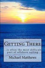 Getting There - MR Michael Matthews