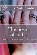 The Scent of India - Pier Paolo Pasolini