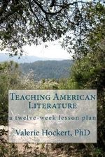 Teaching American Literature : A Manual for Teachers - Valerie Hockert Phd