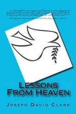 Lessons from Heaven - Joseph David Clark