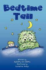 Bedtime Tail - McGuffy Ann Morris