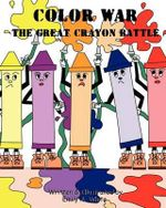 Color War : The Great Crayon Battle - Emily White
