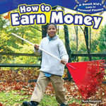 How to Earn Money : Smart Kid's Guide to Personal Finance (Powerkids) - Ryan P Randolph