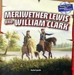 Meriwether Lewis and William Clark - Rachel Lynette