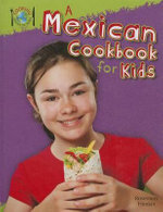 A Mexican Cookbook for Kids - Rosemary Hankin