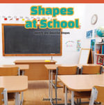 Shapes at School : Identify and Describe Shapes - Joyce Jeffries