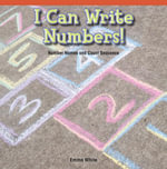 I Can Write Numbers! : Number Names and Count Sequence - Emma White