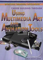 Career Building Through Using Multimedia Art and Animation Tools - Marcia Amidon Lusted
