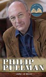 Philip Pullman : All about the Author (Rosen) - Laura La Bella