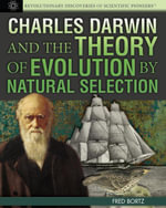 Charles Darwin and the Theory of Evolution by Natural Selection - Fred Bortz