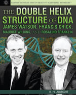 The Double Helix Structure of DNA - R.N. Albright