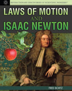 Laws of Motion and Isaac Newton - Fred Bortz