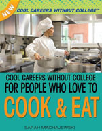 Cool Careers Without College for People Who Love to Cook & Eat - Sarah Machajewski
