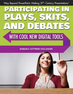 Participating in Plays, Skits, and Debates with Cool New Digital Tools - Barbara Gottfried Hollander