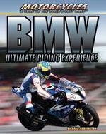 BMW : Ultimate Riding Experience - Richard Barrington