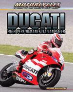 Ducati : High Performance Italian Racer - Richard Barrington