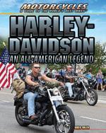 Harley-Davidson : An All-American Legend - Greg Roza