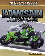 Kawasaki : World's Fastest Bike - Mary-Lane Kamberg