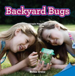 Backyard Bugs - Michael Bristow