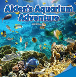 Aiden's Aquarium Adventure - Bill Connors