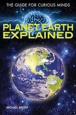 Planet Earth Explained - Michael Bright