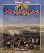 Becoming Texas : Early Statehood - Caitlin McAneney