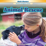 Animal Rescue : Represent and Solve Problems Involving Addition - Catherine Richert