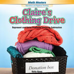 Claire's Clothing Drive : Represent and Solve Problems Involving Subtraction - Katie Kawa