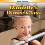 Danielle's Dance Class : Foundations for Multiplication - Monica Phillipe