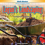 Logan's Landscaping : Foundations for Multiplication - Heather Buchanan