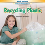 Recycling Plastic : Understand Place Value - Jenna Malue