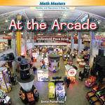 At the Arcade : Understand Place Value - Annie Pomerleau