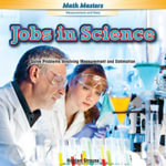 Jobs in Science : Solve Problems Involving Measurement and Estimation - Holden Strauss