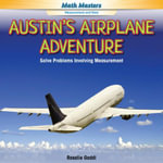 Austin's Airplane Adventure : Solve Problems Involving Measurement - Rosalie Gaddi