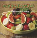 Healthy Fractions : Develop Understanding of Fractions and Numbers - Kadeem Jones