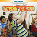 We're in the Band : Develop Understanding of Fractions and Numbers - Gale George