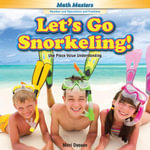 Let's Go Snorkeling! : Use Place Value Understanding - Maci Dessen