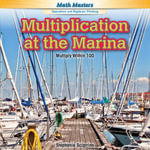 Multiplication at the Marina : Multiply Within 100 - Stephanie Sciarrino