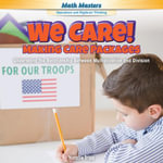 We Care! Making Care Packages : Understand the Relationship Between Multiplication and Division - Natalie Tripp